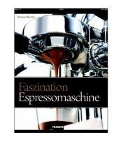 "Abbildung des Titel Covers des Buches: ""Faszination Espressomaschine"""
