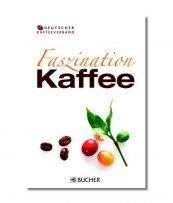 "Abbildung des Titel Covers des Buches: ""Fazination Kaffee"""