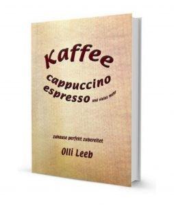 """Abbildung des Titel Covers des Buches """"Kaffee, cappuccino, espresso und vieles mehr"""""""