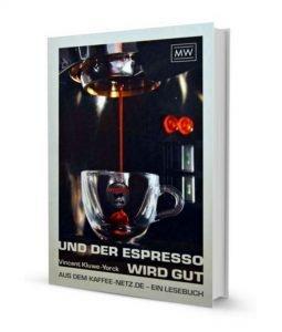 """Abbildung des Titel Covers des Buches: """"Und der Espresso wird gut"""""""